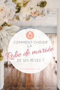 Comment choisir la robe de mariée de ses rêves