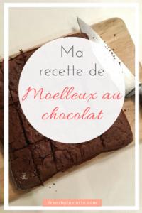 Ma recette de moelleux au chocolat
