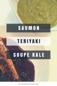 saumon teriyaki et soupe kale