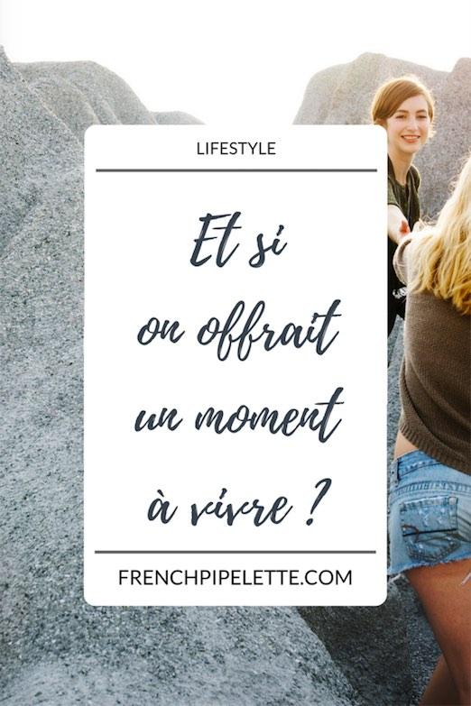Et si on offrait un moment à vivre ? Pinterest